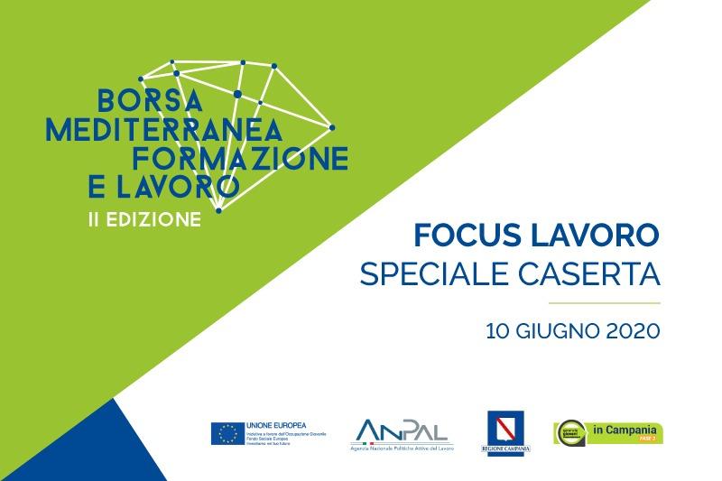 """""""Focus Lavoro Speciale Caserta"""": domani 10 giugno in diretta streaming l'evento virtuale della Borsa Mediterranea della Formazione e del Lavoro"""