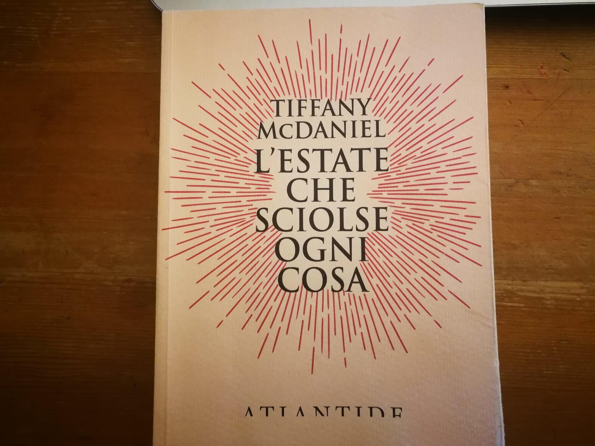 """Un libro per voi: """"L'Estate che sciolse ogni cosa"""" di Tiffany McDaniel"""