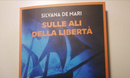 """Letti per voi: """"Sulle ali della libertà"""" di Silvana De Mari"""