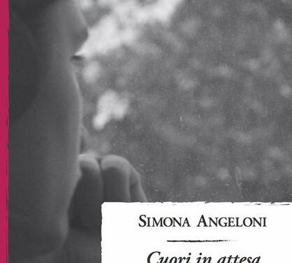 """Letti per voi: """"Cuori in attesa"""" di Simona Angeloni"""